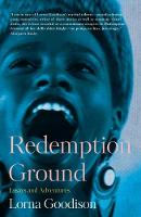 Redemption Ground: Essays and Adventures