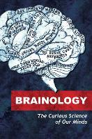 Brainology: The Curious Science of ...