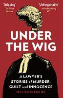 Under the Wig: A Lawyer's Stories of...