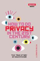 How To Do Privacy In The 21st Century