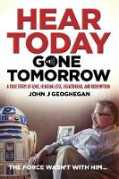 Hear Today, Gone Tomorrow: A True...