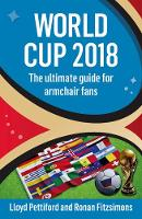 World Cup 2018: The Ultimate Guide ...