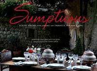 Sumptuous: Food from the Heart of...