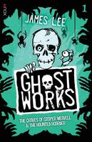 Ghostworks Book 1: The Grave of ...