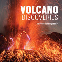 Volcano Discoveries: A Photographic...