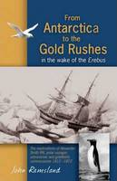 From Antarctica to the Gold Rushes: ...