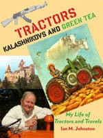 Tractors, Kalashnikovs and Green Tea:...