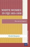 White Women in Fiji 1835-1930: the...