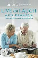 Live and Laugh with Dementia: The...
