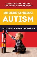 Understanding Autism: The Essential...