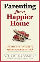 Parenting for a Happier Home: The...