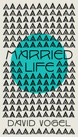 Married Life: a novel