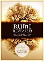 Rumi Revealed: Selected Poems from ...
