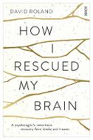 How I Rescued My Brain: A...