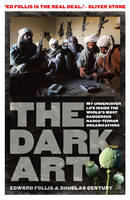 The Dark Art: My Undercover Life in...