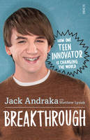 Breakthrough: How One Teen Innovator...