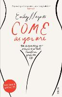 Come as You Are: the surprising new...