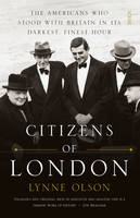 Citizens of London: The Americans Who...