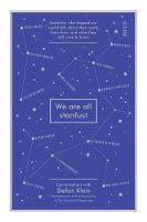 We are All Stardust: Scientists Who...