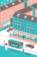 Walking in Berlin: A Flaneur in the...