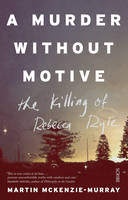 A Murder Without Motive: the Killing...