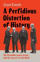 A Perfidious Distortion of History:...