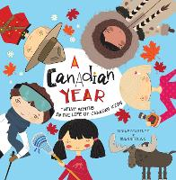 A Canadian Year: Twelve Months in the...
