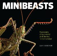 Minibeasts: True rulers of our world...