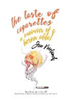 The Taste of Cigarettes: A Memoir of ...