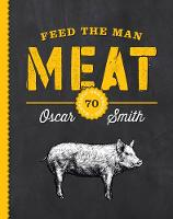 Feed the Man Meat: 70 Mantastic BBQ...