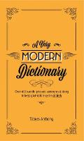 A Very Modern Dictionary: 400 New...