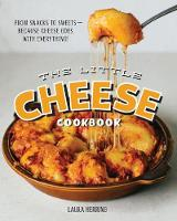 The Little Cheese Cookbook: From...