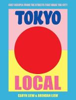 Tokyo Local: Cult recipes from the...