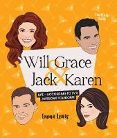 Will & Grace & Jack & Karen: Life -...