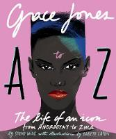 Grace Jones A to Z: The life of an...