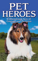 Pet Heroes: Extraordinary Acts of...