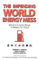 Impending World Energy Mess: What it...