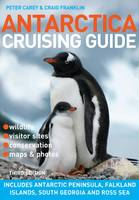 Antarctica Cruising Guide: 3rd Edition