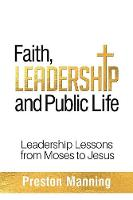 Faith, Leadership and Public Life:...