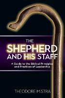 The Shepherd and His Staff: A Guide ...