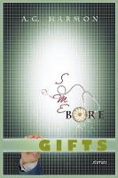 Some Bore Gifts: Stories