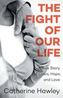The Fight of Our Life: A True Story ...