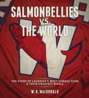 Salmonbellies vs. the World: The ...
