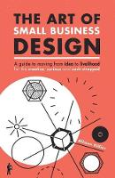 The Art of Small Business Design:...