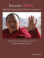 Emaho Tibet! Blessings from the Land...