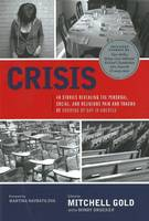 Crisis: 40 Stories Revealing the...