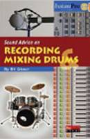 Sound Advice on Recording and Mixing...