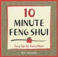 10-minute Feng Shui: Easy Tips for...