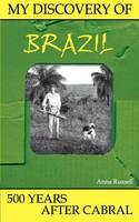 My Discovery of Brazil: 500 Years...
