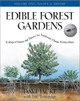 Edible Forest Gardens: Ecological...